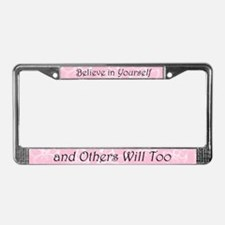 Believe in Yourself License Plate Frame
