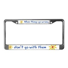 When Things Go Wrong V3 License Plate Frame