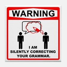 Warning: I am silently correcting your grammar. Ti