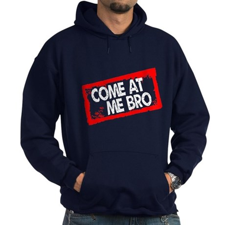 Come at me bro Hoodie (dark)