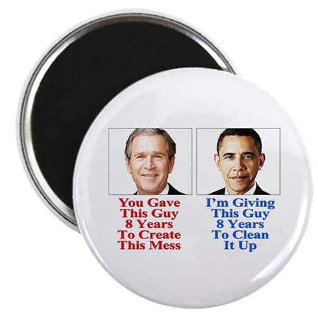 Give Obama 8 Years to Clean Up This Mess Magnet