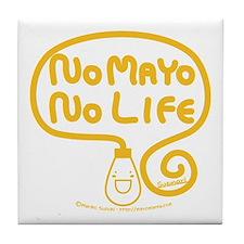 No Mayo No Life Tile Coaster
