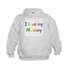 I love my Mommy Hoodie