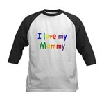 I love my Mommy Kids Baseball Jersey