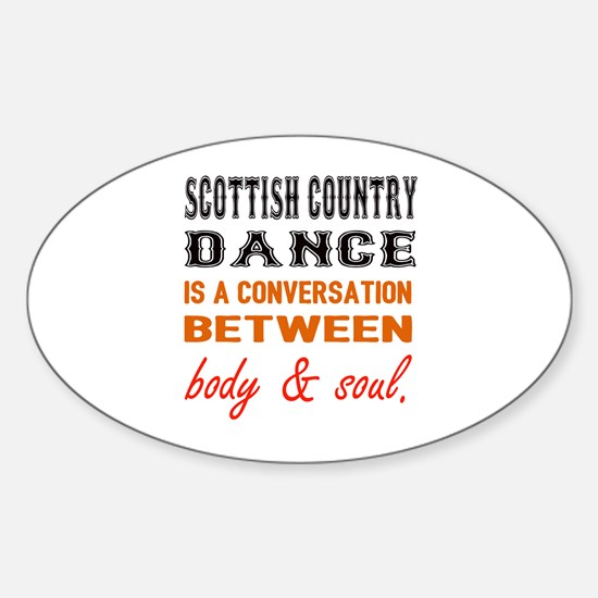 Scottish Country dance is a convers Sticker (Oval)