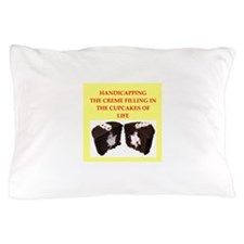 handicapping Pillow Case