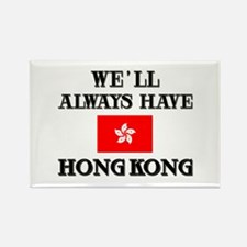 We Will Always Have Hong Kong Rectangle Magnet
