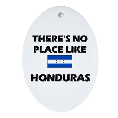 There Is No Place Like Honduras Oval Ornament
