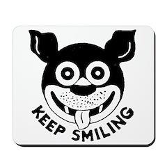 Keep Smiling! Mousepad