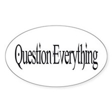 Question Everything Oval Decal