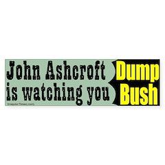 John Ashcroft Watching You Bumpersticker
