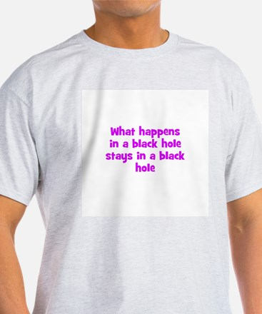 What happens in a black hole  Ash Grey T-Shirt