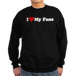 I Love My Fans Sweatshirt (dark)