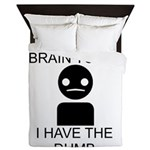 I cant brain today, I have the dumb Queen Duvet