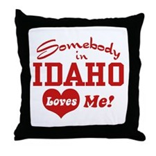 Somebody in Idaho Loves Me Throw Pillow