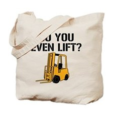Do You Even Lift Forklift Tote Bag