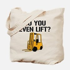 Do You Even Lift Forklift Tote Bag