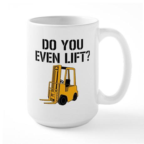 Do You Even Lift Forklift Large Mug