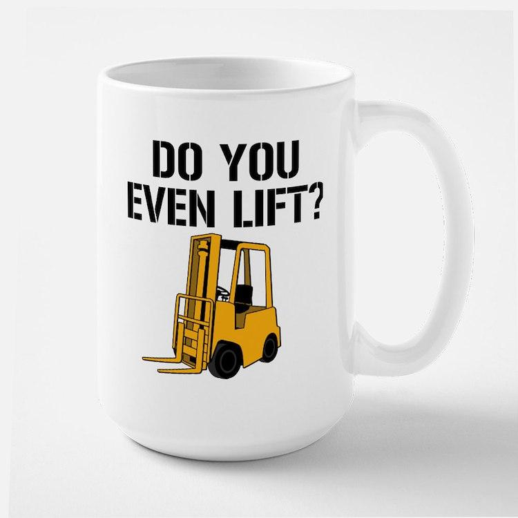 Do You Even Lift Forklift Mug