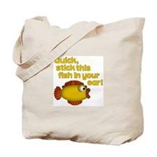 STICK THIS FISH IN YOUR... Tote Bag