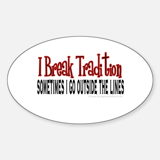 Break Tradition Oval Decal