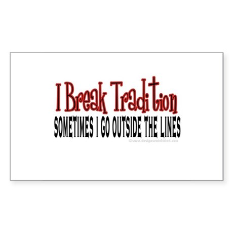 Break Tradition Rectangle Sticker