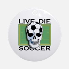 Live, Die, Soccer Ornament (Round)