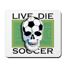 Live, Die, Soccer Mousepad