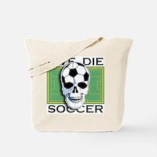 Live, Die, Soccer Tote Bag