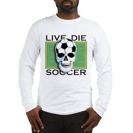 Live, Die, Soccer Long Sleeve T-Shirt