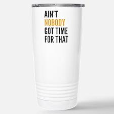 Aint Nobody Got Time For That Travel Mug