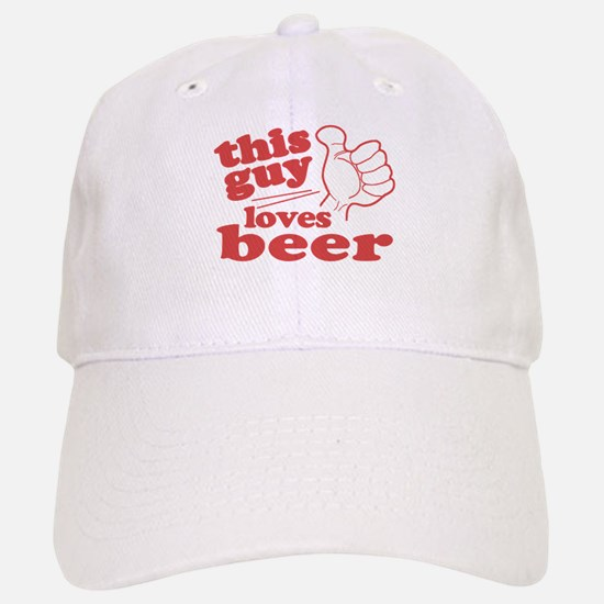 This Guy Loves Beer Baseball Baseball Cap
