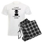 Can't Brain Today Men's Light Pajamas - I Can't Brain Today, I Have The Dumb - Availble Sizes:Small,Medium,Large,X-Large,2X-Large (+$3.00) - Availble Colors: With Checker Pant,With Blue Strpe Pant,With Grey Camo Pant,With Red Plaid Pant,With Democrat Pant,With Republican Pant
