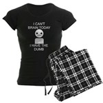 Can't Brain Today Women's Dark Pajamas - I Can't Brain Today, I Have The Dumb - Availble Sizes:Small,Medium,Large,X-Large,2X-Large (+$3.00) - Availble Colors: With Checker Pant,With Pink Pant,With Pink Camo Pant,With Blue Strpe Pant,With Red Plaid Pant,With Democrat Pant,With Republican Pant