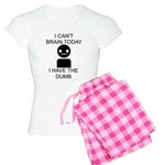 Can't Brain Today Women's Light Pajamas - I Can't Brain Today, I Have The Dumb - Availble Sizes:Small,Medium,Large,X-Large,2X-Large (+$3.00) - Availble Colors: With Pink Pant,With Checker Pant,With Pink Camo Pant,With Blue Strpe Pant,With Red Plaid Pant,With Democrat Pant,With Republican Pant