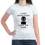 Can't Brain Today Jr. Ringer T-Shirt - I Can't Brain Today, I Have The Dumb - Availble Sizes:Small,Medium,Large,X-Large - Availble Colors: Pink/Salmon,Mint/Avocado,Navy/White