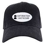 Can't Brain Today Black Cap