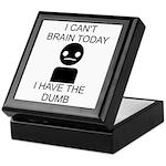 Can't Brain Today Keepsake Box - I Can't Brain Today, I Have The Dumb - Availble Colors: Black,Mahogany