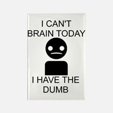 Can't Brain Today Rectangle Magnet