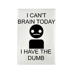 Can't Brain Today Rectangle Magnet (10 pack) - I Can't Brain Today, I Have The Dumb
