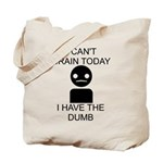 Can't Brain Today Tote Bag - I Can't Brain Today, I Have The Dumb
