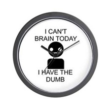 Can't Brain Today Wall Clock