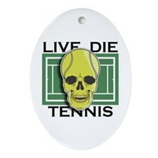 Live, Die, Tennis Oval Ornament