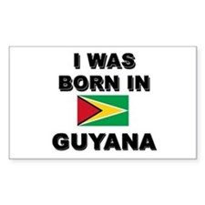 I Was Born In Guyana Rectangle Decal
