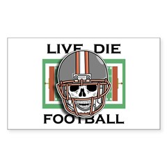 Live, Die, Football Rectangle Decal