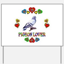 Pigeon Lover Yard Sign