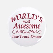 """Awesome Tow Truck Driver 3.5"""" Button"""