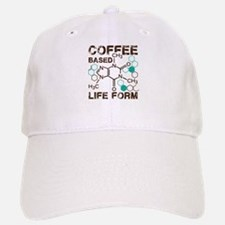 Coffe based life form Baseball Baseball Cap