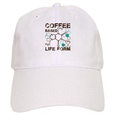 Coffe based life form Baseball Cap