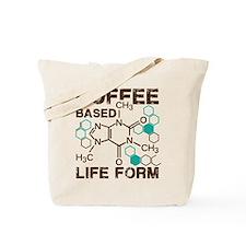 Coffe based life form Tote Bag